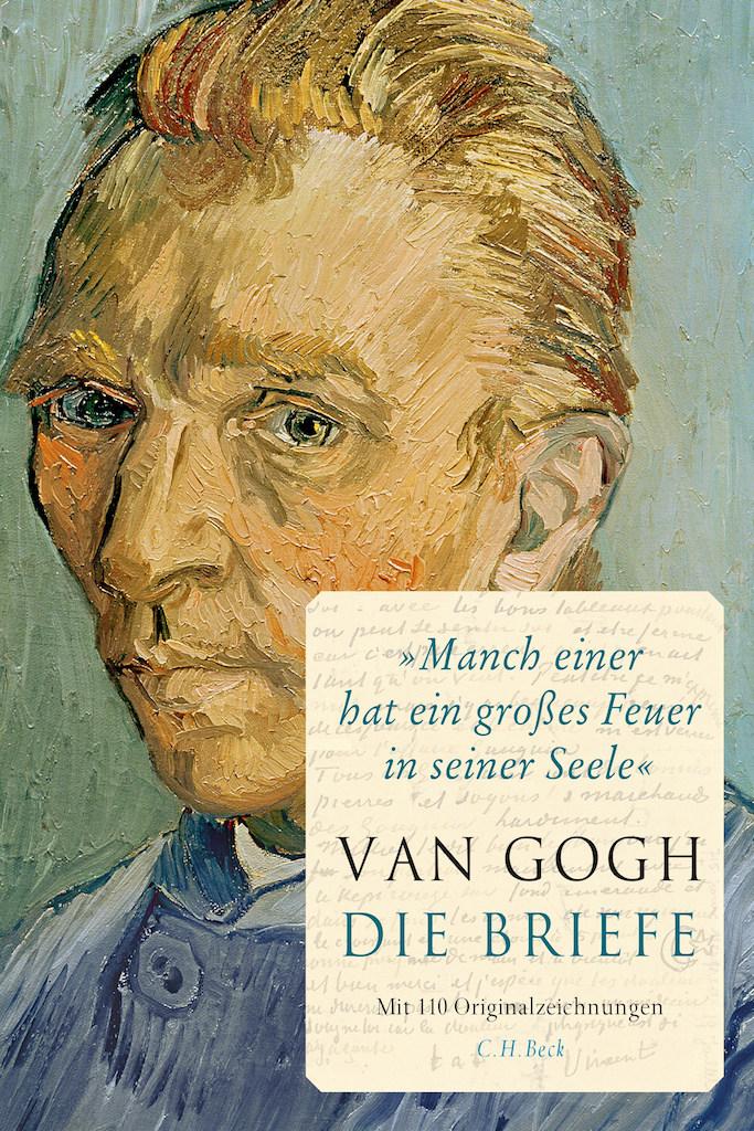 Briefe Von Van Gogh : Manch einer hat ein großes feuer in seiner seele« die